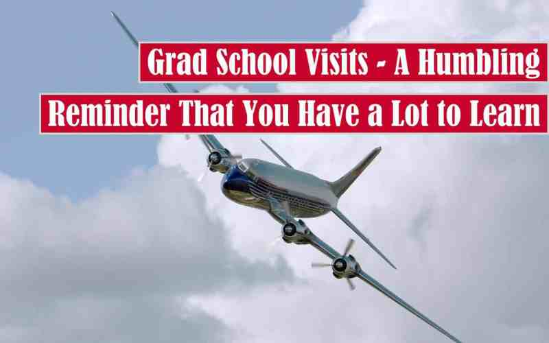 Grad School Visits: A Humbling Reminder That You Have a Lot to Learn Free Featured Image