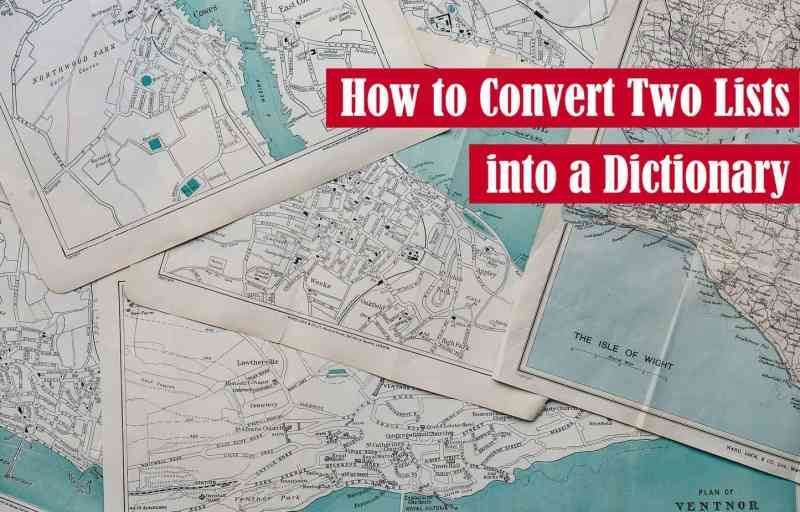 How to Convert Two Lists into a Dictionary in Python Featured Image