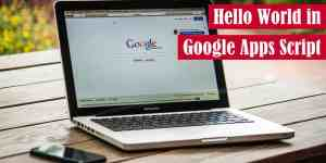 Hello World in Google Apps Script Featured Image