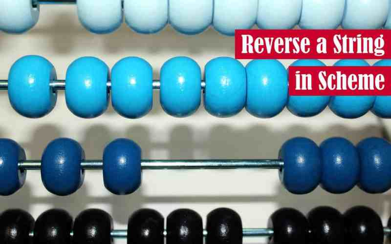 Reverse a String in Scheme Featured Image