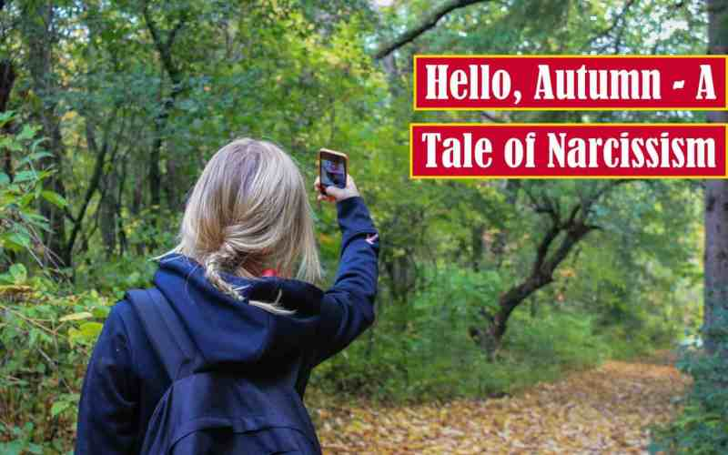 Hello, Autumn: A Tale of Narcissism Premium Featured Image