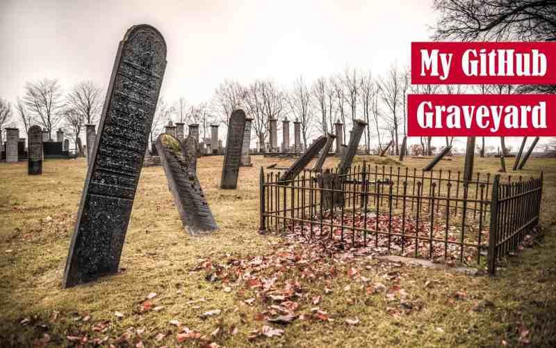 My GitHub Graveyard Featured Image