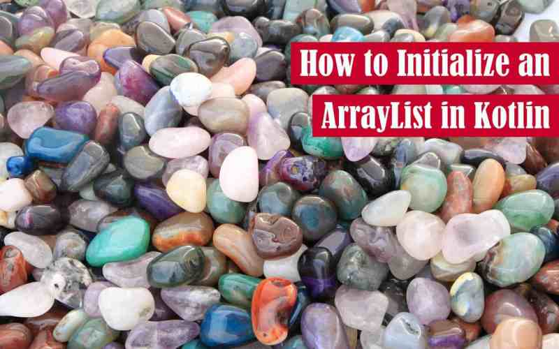 How to Initialize an ArrayList in Kotlin: arrayListOf and