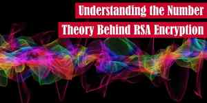 Understanding the Number Theory Behind RSA Encryption Featured Image