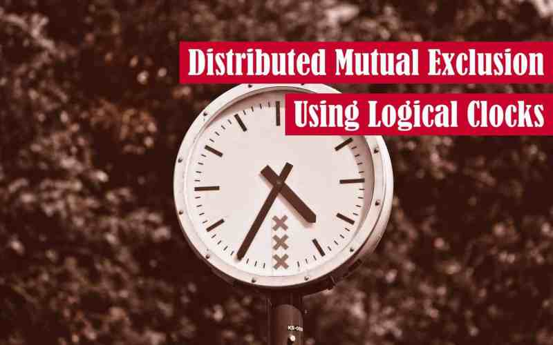 Distributed Mutual Exclusion Using Logical Clocks Featured Image