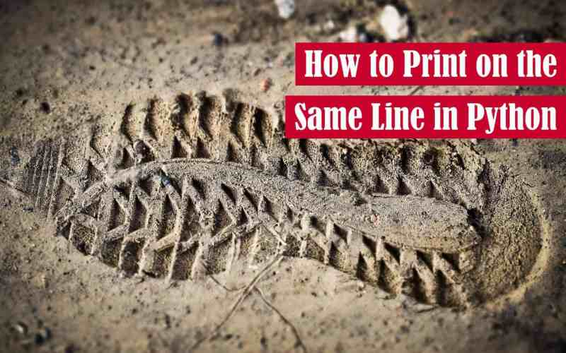 How to Print on the Same Line in Python Featured Image