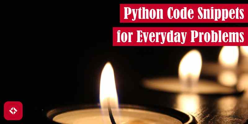Python Code Snippets for Everyday Problems Feature Image
