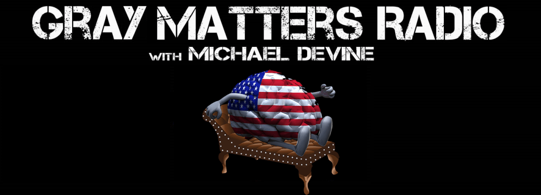Gray Matters Radio Episode 22: Exposing The Systematic Flaws of The Mental Health & Addiction Industries