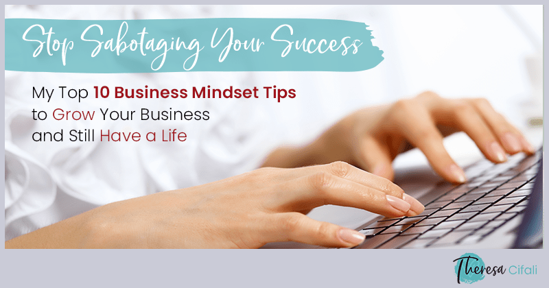 Blog_Stop-Sabotaging-Your-Success-to-Grow-Your-Business-and-Still-Have-a-Life-Featured-Image