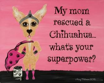 Chihuahua art, Chihuahua rescue, The Rescue Mama, Nancy Halverson