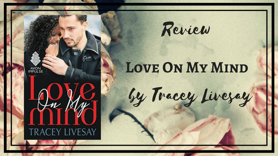 Review: Love On My Mind by Tracey Livesay