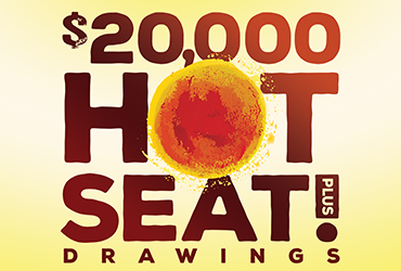 $20,000 Hot Seat Plus Drawings
