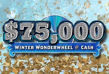 $75,000 Winter Wonderwheel of Cash