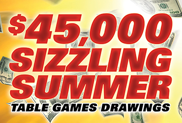 $45,000 Sizzling Summer Table Games Drawings - Las Vegas Casino