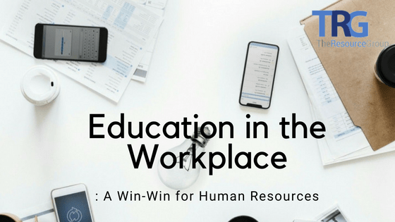 Education in the Workplace: A Win-Win for Human Resources