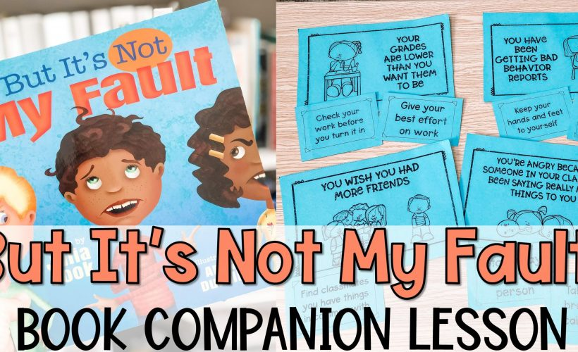 """But It's Not My Fault!"" Companion Lesson on Problem Solving and Taking Responsibility"