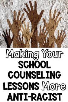 making your school counseling lessons more anti-racist