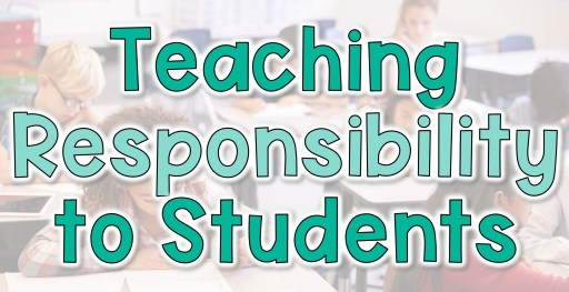 teaching responsibility to students