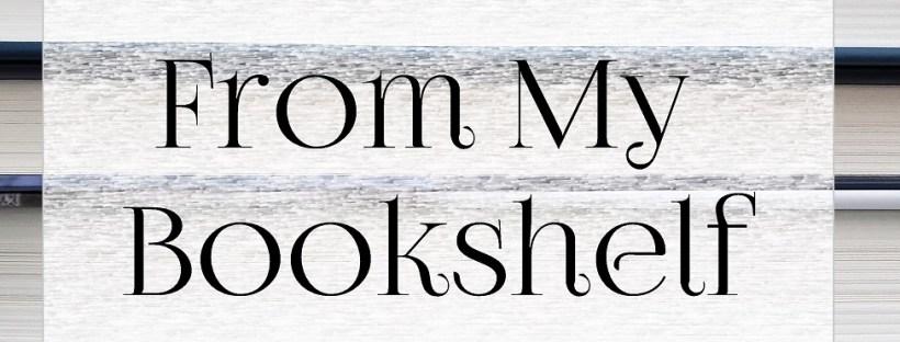 From My Bookshelf Series