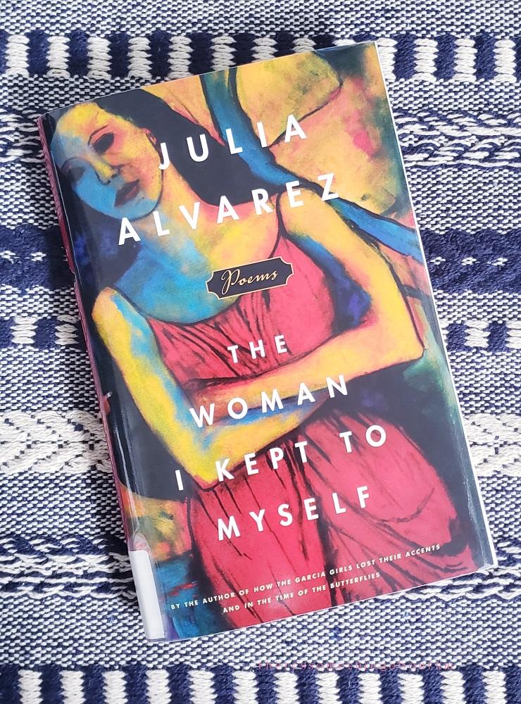 The Woman I Kept to Myself Book Cover | Julia Alvarez