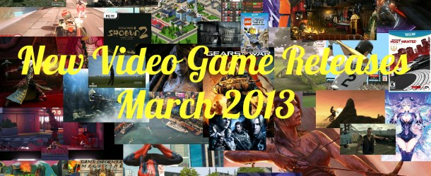 New Video Game Releases – March Schedule