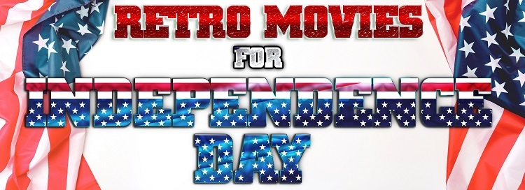 Retro Movies for Independence Day!