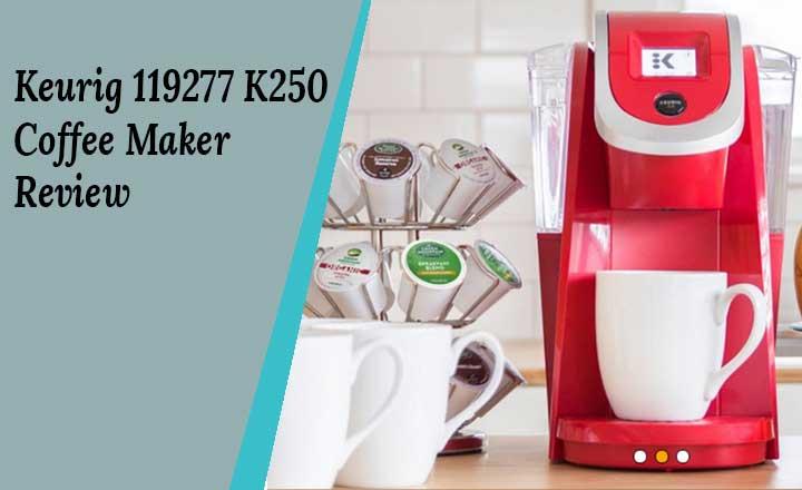 Keurig 119277 K250 Coffee Maker Review