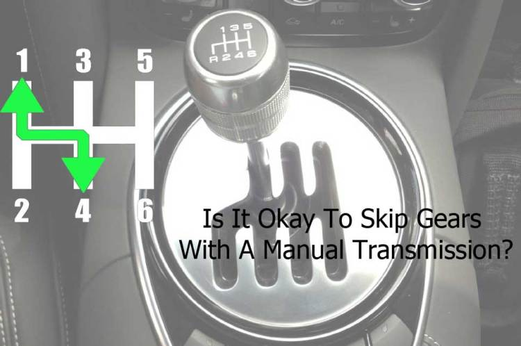 Is It Okay To Skip Gears In A Manual Transmission?
