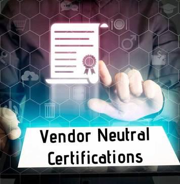 Vendor Neutral Certifications