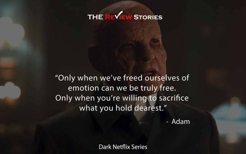Only when we've freed ourselves of emotion can we be truly free. Only when you're willing to sacrifice what you hold dearest.