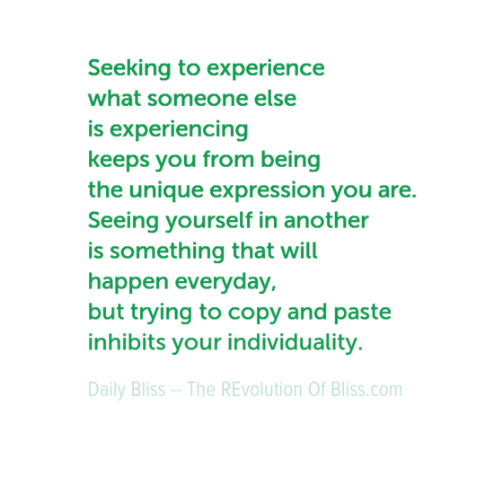 seekingtoexperience0awhatsomeoneelse0aisexperiencing0akeepsyoufrombeing0atheuniqueexpressionyouare0a-default-2