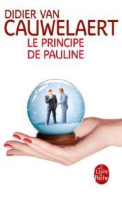 http://www.livredepoche.com/le-principe-de-pauline-didier-van-cauwelaert-9782253068310