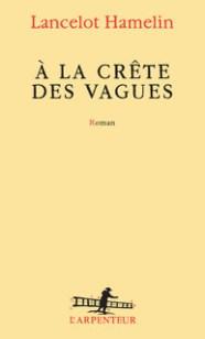 http://www.gallimard.fr/Catalogue/GALLIMARD/L-Arpenteur/A-la-crete-des-vagues