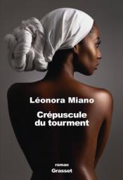 http://www.grasset.fr/crepuscule-du-tourment-9782246854142