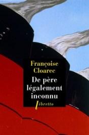 http://www.editionslibretto.fr/de-pere-legalement-inconnu-francoise-cloarec-9782369142959