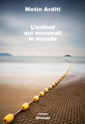 http://www.grasset.fr/lenfant-qui-mesurait-le-monde-9782246861423
