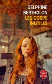 http://www.livredepoche.com/les-corps-inutiles-delphine-bertholon-9782253098560