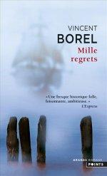 http://www.lecerclepoints.com/livre-mille-regrets-vincent-borel-9782757860496.htm