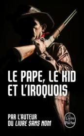 http://www.livredepoche.com/le-pape-le-kid-et-liroquois-anonymes-9782253086284
