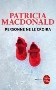 http://www.livredepoche.com/personne-ne-le-croira-patricia-macdonald-9782253086345