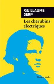 http://www.payot-rivages.net/livre_Les-Cherubins-electriques-Guillaume-SERP_ean13_9782743637866.html