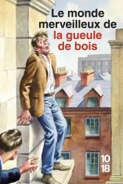https://www.10-18.fr/livres/non-fiction/le_monde_merveilleux_de_la_gueule_de_bois-9782264069818/