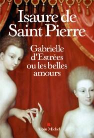 http://www.albin-michel.fr/ouvrages/gabrielle-d-estrees-ou-les-belles-amours-9782226325976