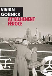 http://www.payot-rivages.net/livre_Attachement-feroce-Vivian-GORNICK_ean13_9782743638672.html