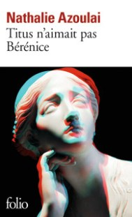 http://www.gallimard.fr/Catalogue/GALLIMARD/Folio/Folio/Titus-n-aimait-pas-Berenice