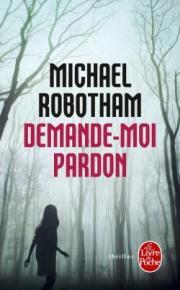 http://www.livredepoche.com/demande-moi-pardon-michael-robotham-9782253086383