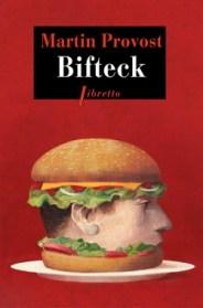 http://www.editionslibretto.fr/bifteck-martin-provost-9782369143574