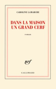 http://www.gallimard.fr/Catalogue/GALLIMARD/Blanche/Dans-la-maison-un-grand-cerf