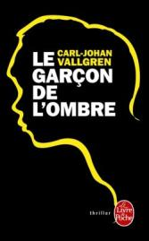 http://www.livredepoche.com/le-garcon-de-lombre-carl-johan-vallgren-9782253086390