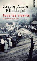 http://www.lecerclepoints.com/livre-tous-les-vivants-jayne-anne-phillips-9782757866047.htm#page